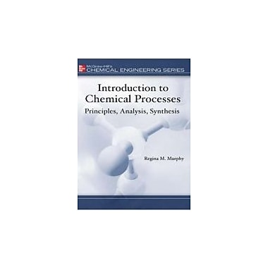 Introduction to Chemical Processes: Principles, Analysis, Synthesis, Used (9780072849608)