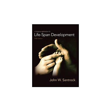 A Topical Approach to Lifespan Development, Used Book (9780073370934)