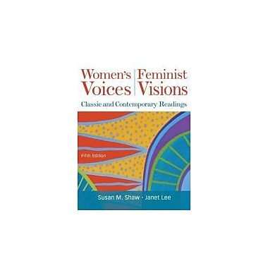 Women's Voices, Feminist Visions: Classic and Contemporary Readings, Used Book (9780073512327)
