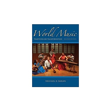 World Music: Traditions and Transformations, New Book (9780073526645)