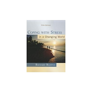 Coping with Stress in a Changing World, 5th Edition, New Book (9780073529714)