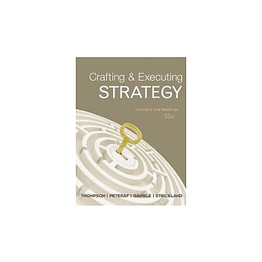 Crafting & Executing Strategy: Concepts & Readings, New (9780077325176)