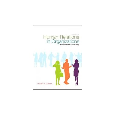 Human Relations in Organizations: Applications and Skill Building, New Book (9780078029202)