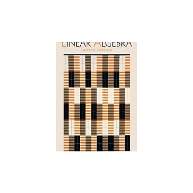 Linear Algebra, 4th Edition, New Book (9780130084514)