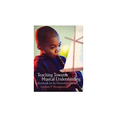 Teaching Towards Musical Understanding: A Handbook for the Elementary Grades, Used Book (9780130173942)