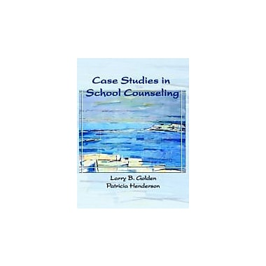 Case Studies in School Counseling, New Book (9780130494849)