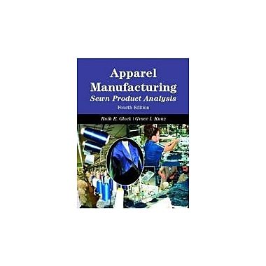 Apparel Manufacturing: Sewn Product Analysis, 4th Edition, New Book (9780131119826)