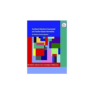 Functional Behavioral Assessment and Function-Based Intervention: An Effective, Practical Approach, New Book (9780131149892)