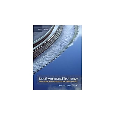 Basic Environmental Technology: Water Supply, Waste Management & Pollution Control (5th Edition), Used Book (9780131190825)