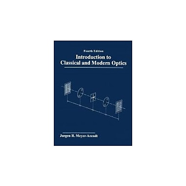 Introduction to Classical and Modern Optics (4th Edition)