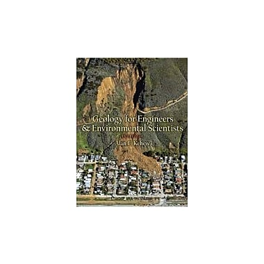 Geology for Engineers and Environmental Scientists (3rd Edition), Used Book (9780131457300)