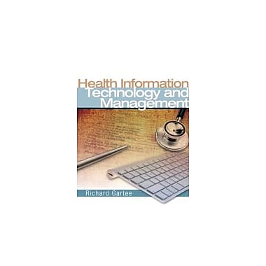 Health Information Technology and Management, Used Book (9780131592674)