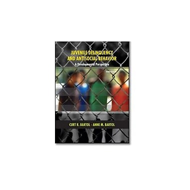 Studyguide for Juvenile Delinquency and Antisocial Behavior: A Developmental Perspective by Bartol, Used Book (9780131599253)