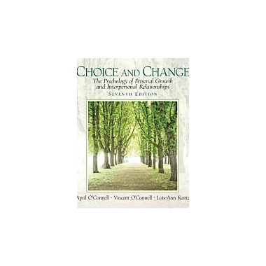 Choice and Change: The Psychology of Personal Growth and Interpersonal Relationships (7th Edition), Used Book (9780131891708)