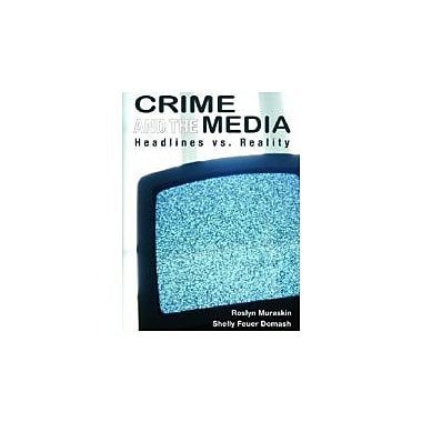 Crime and the Media: Headlines vs. Reality, New Book (9780131921337)