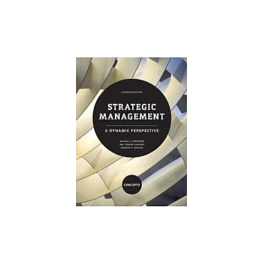 Strategic Management: A Dynamic Perspective - Concepts, First Canadian Edition, New Book (9780132068376)