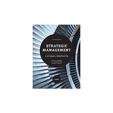 Strategic Management: A Dynamic Perspective - Cases, Canadian Edition, New Book (9780132068628)