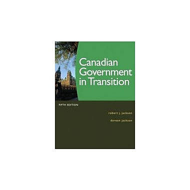 Canadian Government in Transition (5th Edition), New Book (9780132452045)