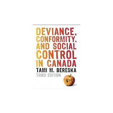 Deviance, Conformity, and Social Control in Canada, Third Edition (3rd Edition), Used Book (9780132459310)