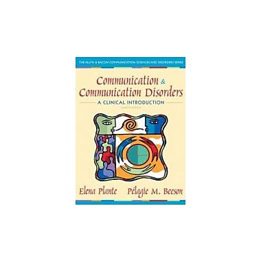 Communication & Communication Disorders: A Clinical Introduction, New (9780132658126)