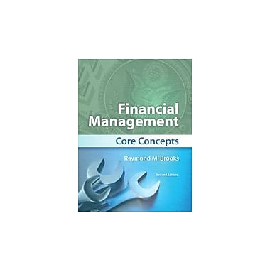 Financial Management: Core Concepts, 2nd Edition, New Book (9780132671033)