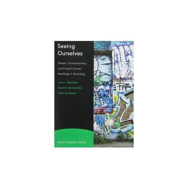 Seeing Ourselves: Classic, Contemporary, and Cross-Cultural Readings in Sociology, 4th Canadian Edition, New (9780132819008)