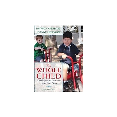The Whole Child: Developmental Education for the Early Years (10th Edition), New Book (9780132853422)