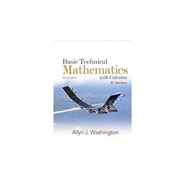 Basic Technical Mathematics with Calculus, SI Version, Ninth Edition (9th Edition), New Book (9780135067123)