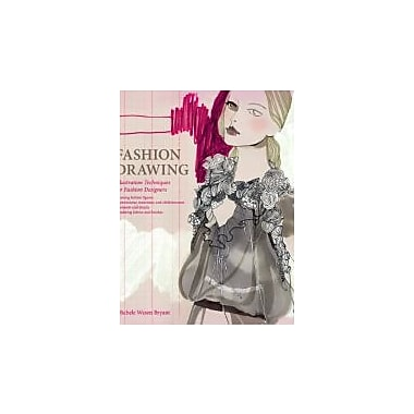 Fashion Drawing: Illustration Techniques for Fashion Designers, New Book (9780135094242)