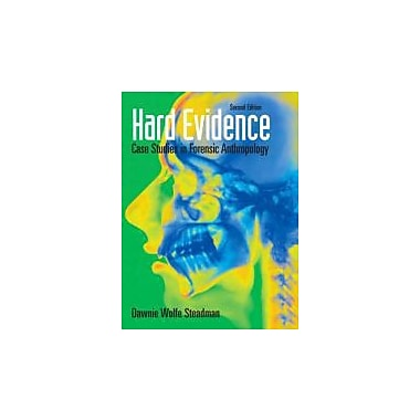 Hard Evidence: Case Studies in Forensic Anthropology (2nd Edition), New Book (9780136050735)