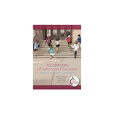 Foundations of American Education: Perspectives on Education in a Changing World (15th Edition), New Book (9780137012527)