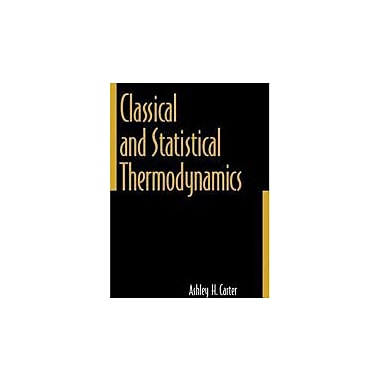 Classical and Statistical Thermodynamics, New Book (9780137792085)