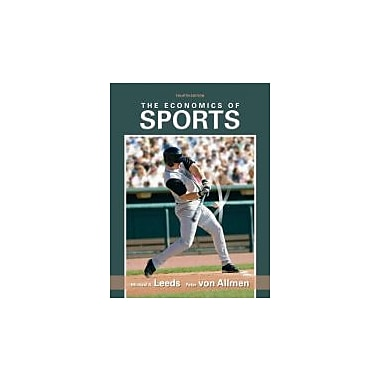 The Economics of Sports, 4th Edition, New Book (9780138009298)