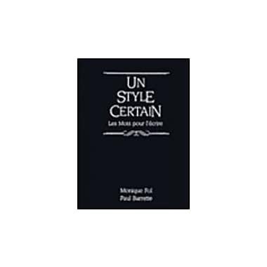 Un style certain: Les Mots pour l'a crire (French Edition), Used Book (9780139459320)