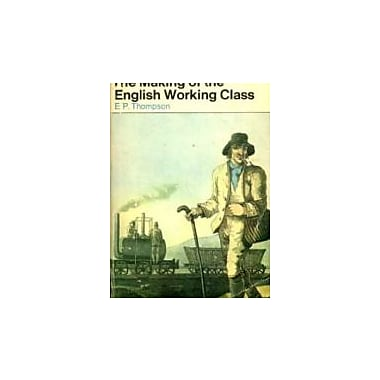 he Making of the English Working Class, New Book (9780140210002)