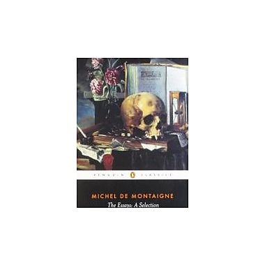 The Essays: A Selection (Penguin Classics), Used Book (9780140446029)