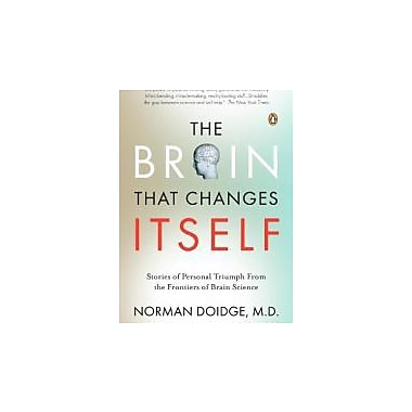 The Brain That Changes Itself: Stories of Personal Triumph from the Frontiers of Brain Science, New Book (9780143113102)