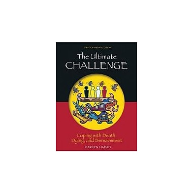 The Ultimate Challenge: Coping with Death, Dying and Bereavement, Used Book (9780176104337)