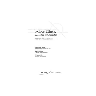 Police Ethics: A Matter of Character, New Book (9780176104412)