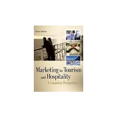 Marketing For Tourism And Hospitality: A Canadian Perspective