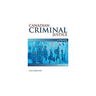 Canadian Criminal Justice: A Primer, New Book (9780176407155)
