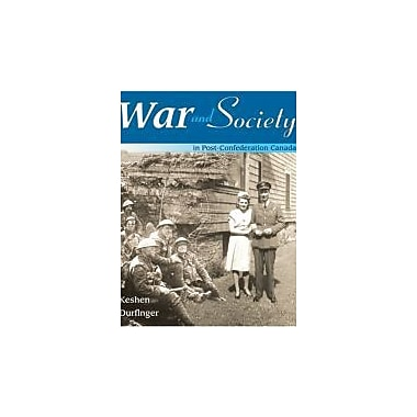 War and Society: In Post-confederation Canada, New Book (9780176408114)