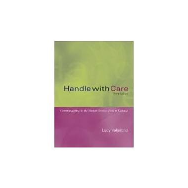 Handle With Care: Communicating In Human Services Field, Third Canad