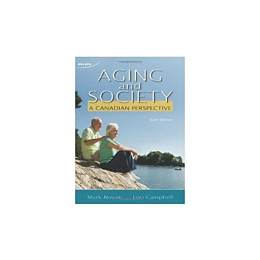 Aging and Society A Canadian Perspective, New Book (9780176500436)