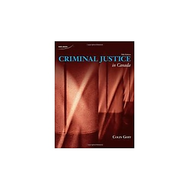 Criminal Justice in Canada, 5th Edition, New Book (9780176501730)