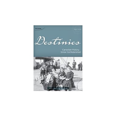 DESTINIES:CANADIAN HIST.SINCE, New Book (9780176502515)