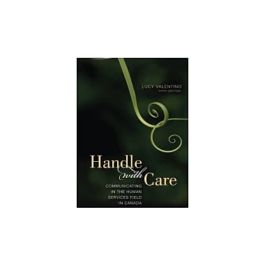 Handle with Care Communicating in the Human Services Field in Canada, New Book (9780176504397)
