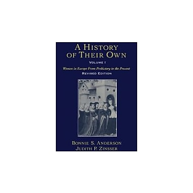 A History of Their Own: Women in Europe from Prehistory to the Present, Vol. 1, New Book (9780195128383)