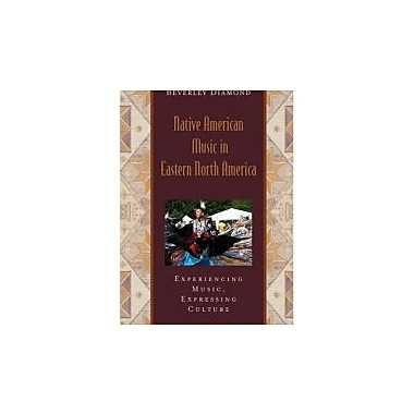 Native American Music in Eastern North America: Experiencing Music, Expressing Culture Includes CD, Used (9780195301045)