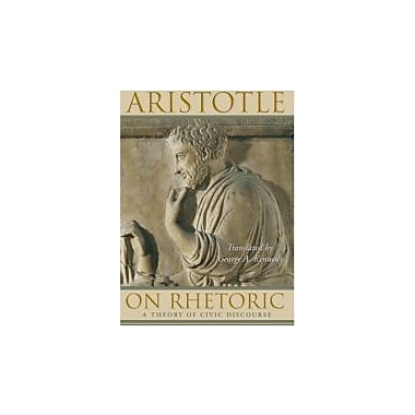 On Rhetoric: A Theory of Civic Discourse, Used Book (9780195305098)